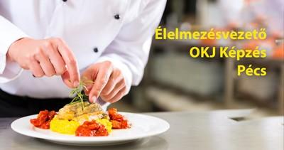 Élelmezésvezető Képzés Pécs